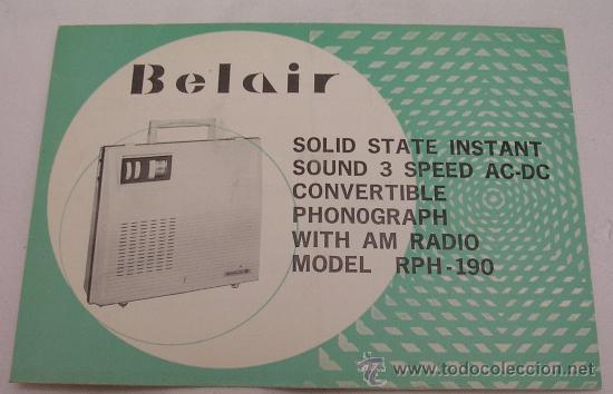RADIO TOCADISCOS BELAIR MODEL RPH - 190 - INSTRUCCIONES DE USO - MUY RARO - (Radios, Gramófonos, Grabadoras y Otros - Catálogos, Publicidad y Libros de Radio)