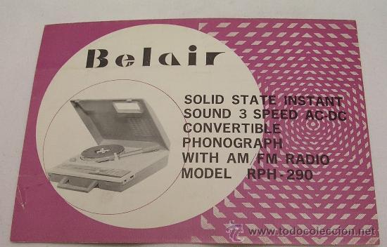 RADIO TOCADISCOS BELAIR MODEL RPH - 290 - INSTRUCCIONES DE USO - MUY RARO - (Radios, Gramófonos, Grabadoras y Otros - Catálogos, Publicidad y Libros de Radio)