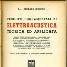 Radios antiguas: CRESCINI : ELETTROACUSTICA (HOEPLI, 1939). Lote 28189909