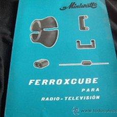 Radio antiche: FERROXCUBE PARA RADIO Y TV--AÑO 1967. Lote 28802671