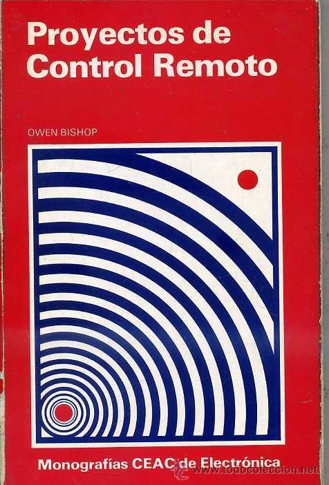 OWEN BISHOP : PROYECTOS DE CONTROL REMOTO (CEAC, 1981) (Radios, Gramófonos, Grabadoras y Otros - Catálogos, Publicidad y Libros de Radio)