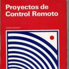 Radios antiguas: OWEN BISHOP : PROYECTOS DE CONTROL REMOTO (CEAC, 1981). Lote 29266589
