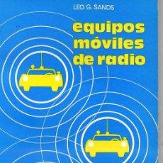 Radios antiguas: SANDS : EQUIPOS MÓVILES DE RADIO (MARCOMBO, 1972). Lote 29266752