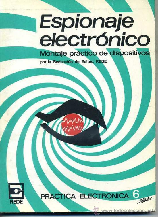 ESPIONAJE ELECTRÓNICO - MONTAJE PRÁCTICO DE DISPOSITIVOS (REDE, 1983) (Radios, Gramófonos, Grabadoras y Otros - Catálogos, Publicidad y Libros de Radio)
