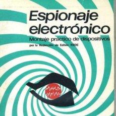 Radios antiguas: ESPIONAJE ELECTRÓNICO - MONTAJE PRÁCTICO DE DISPOSITIVOS (REDE, 1983). Lote 29266818
