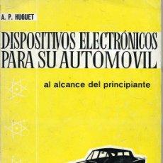Radios antiguas: HUGUET : DISPOSITIVOS ELECTRÓNICOS PARA SU AUTOMÓVIL AL ALCANCE DEL PRINCIPIANTE (CEDEL, 1967). Lote 29266914