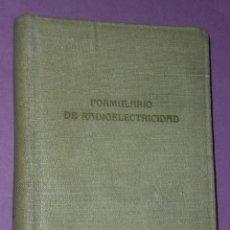 Radios antiguas: FORMULARIO DE RADIOELECTRICIDAD 1945.. Lote 29276867