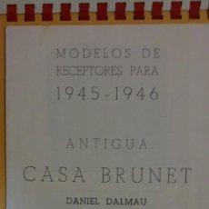 Radios antiguas: MODELOS DE RECEPTORES.(ANTIGUA CASA BRUNET)OCHO MODELOS Y DOS MUEBLES,AÑO;1945.. Lote 29495357