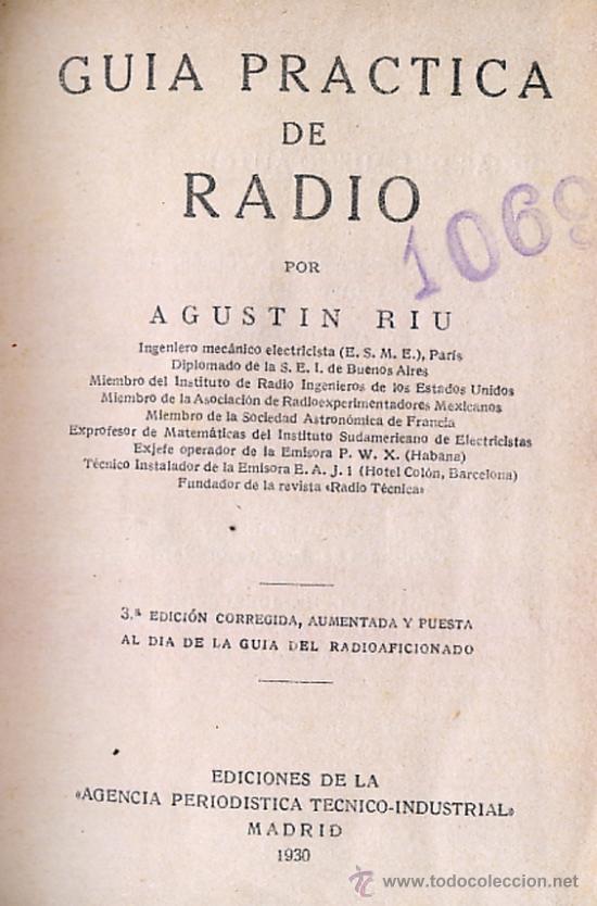 GUIA PRACTICA DE RADIO. AGUSTIN RIU. 1930 (Radios, Gramófonos, Grabadoras y Otros - Catálogos, Publicidad y Libros de Radio)
