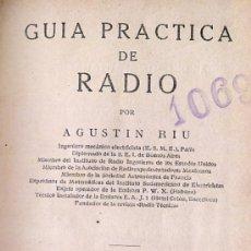 Radios antiguas: GUIA PRACTICA DE RADIO. AGUSTIN RIU. 1930. Lote 29602138