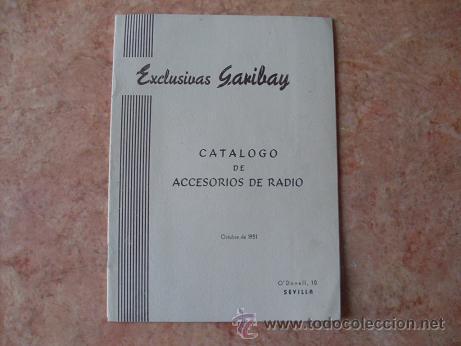 CATALOGO DE ACCESORIOS DE RADIO DE EXCLUSIVAS GARIBAY DE SEVILLA,OCTUBRE DE 1951 (Radios, Gramófonos, Grabadoras y Otros - Catálogos, Publicidad y Libros de Radio)