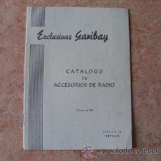 Radios antiguas: CATALOGO DE ACCESORIOS DE RADIO DE EXCLUSIVAS GARIBAY DE SEVILLA,OCTUBRE DE 1951. Lote 29951241
