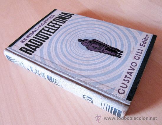 RADIOTELEFONIA - KENDALL-KOEHLER - GUSTAVO GILI EDITOR - 1938 (Radios, Gramófonos, Grabadoras y Otros - Catálogos, Publicidad y Libros de Radio)