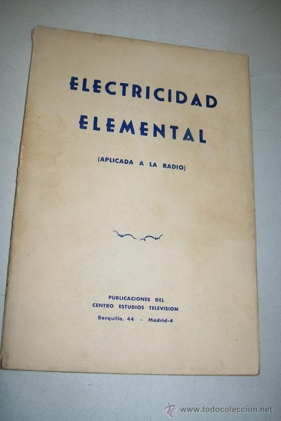 ELECTRICIDAD ELEMENTAL (APLICADA A LA RADIO)-PUBLICACIONES DEL CENTRO ESTUDIOS TELEVISIÓN-S/F (Radios, Gramófonos, Grabadoras y Otros - Catálogos, Publicidad y Libros de Radio)