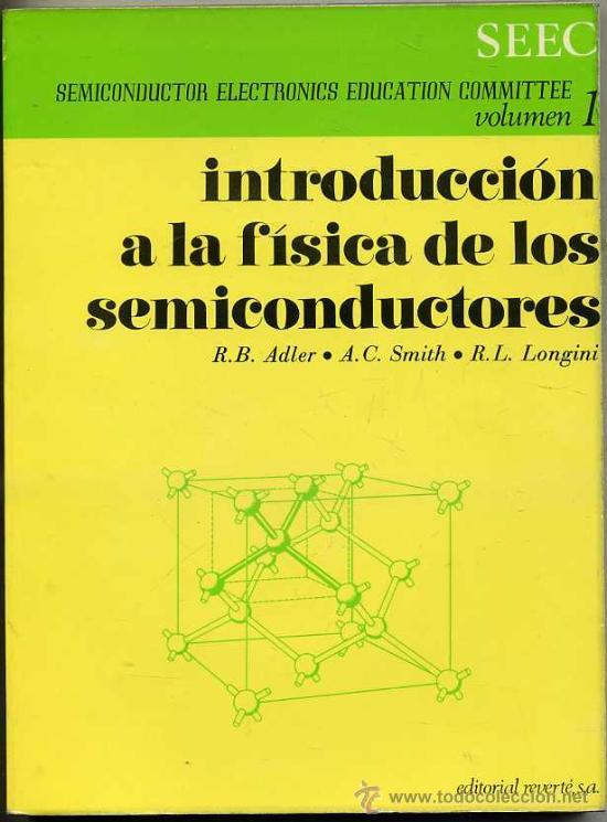 SEEC VOL.1 : INTRODUCCIÓN A LA FÍSICA DE LOS SEMICONDUCTORES (REVERTÉ, 1970) (Radios, Gramófonos, Grabadoras y Otros - Catálogos, Publicidad y Libros de Radio)