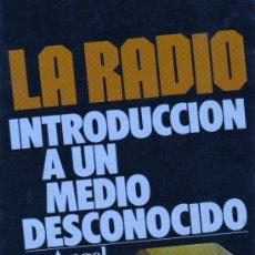 Radios antiguas: LIBRO INTRUDUCCION A UN MEDIO DESCONOCIDO DE LA RADIO - ANGEL FAUS BELAU EDT. LATINA UNIVER 1981. Lote 31048554