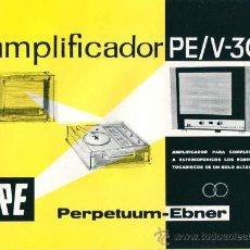 Radios antiguas: FOLLETO ORIGINAL PUBLICITARIO AMPLIFICADOR PE/V-30 PERPETUUM EBNER. Lote 31651069