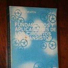 Radios antiguas: FUNDAMENTOS Y APLICACIONES DE LOS CIRCUITOS DE TRANSISTOR POR HENRY C. VEATCH DE MARCOMBO BOIXAREU. Lote 32244455