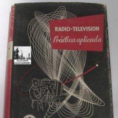 Radios antiguas: RADIO TELEVISIÓN PRÁCTICA APLICADA - TOMO 2 - COYNE - 1963 - UTEHA - BUEN ESTADO GENERAL. Lote 53227320