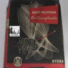 Radios antiguas: RADIO TELEVISIÓN PRÁCTICA APLICADA - TOMO 4 - COYNE - 1963 - UTEHA - BUEN ESTADO GENERAL. Lote 53227333