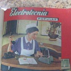 Radios antiguas: 12 NUMEROS DE LA REVISTA-ELECTROTECNIA-POPULAR(ENCUADERNADOS)RADIOTECNICOS. Lote 33269208