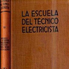 Radios antiguas: FUERZA MOTRIZ Y TRACCIÓN ELÉCTRICA (ESCUELA TÉCNICO ELECTRICISTA LABOR, 1961). Lote 34440318