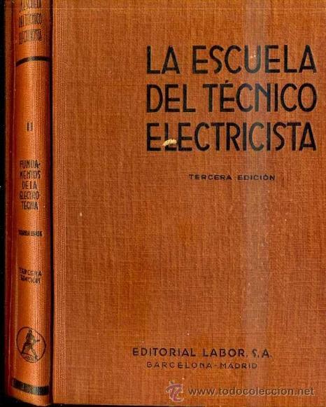 FUNDAMENTOS ELECTROTECNIA I CORRIENTE ALTERNA (ESCUELA TÉCNICO ELECTRICISTA LABOR, 1953) (Radios, Gramófonos, Grabadoras y Otros - Catálogos, Publicidad y Libros de Radio)