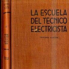 Radios antiguas: FUNDAMENTOS ELECTROTECNIA I CORRIENTE ALTERNA (ESCUELA TÉCNICO ELECTRICISTA LABOR, 1953). Lote 34440445