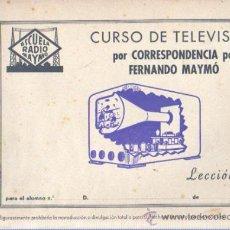 Radios antiguas: CUARDERNO CURSO DE TELEVISIÓN CORRESPONDENCIA - FERNANDO MAYMÓ LECCIÓN 7 ESCUELA RADIO. Lote 35227351