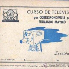 Radios antiguas: CUARDERNO CURSO DE TELEVISIÓN CORRESPONDENCIA - FERNANDO MAYMÓ LECCIÓN 6 ESCUELA RADIO. Lote 35227368