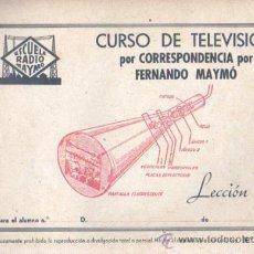 Radios antiguas: CUARDERNO CURSO DE TELEVISIÓN CORRESPONDENCIA - FERNANDO MAYMÓ LECCIÓN 2 ESCUELA RADIO. Lote 35227384