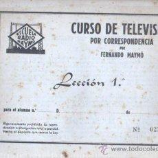 Radios antiguas: CUARDERNO CURSO DE TELEVISIÓN CORRESPONDENCIA - FERNANDO MAYMÓ LECCIÓN 1 ESCUELA RADIO. Lote 35227464