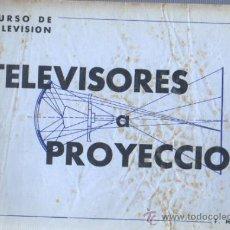 Radios antiguas: CUARDERNO CURSO DE TELEVISORES A PROYECCION DE F,MAYMÓ. Lote 35227506