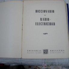Radios antiguas: DICCIONARIO DE RADIO ELECTRICIDAD. Lote 37022125