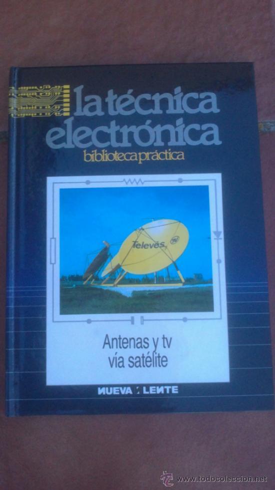Radios antiguas: LA TÉCNICA ELECTRÓNICA. BIBLIOTECA PRÁCTICA NUEVA LENTE.10 VOLUMENES - Foto 3 - 37103693