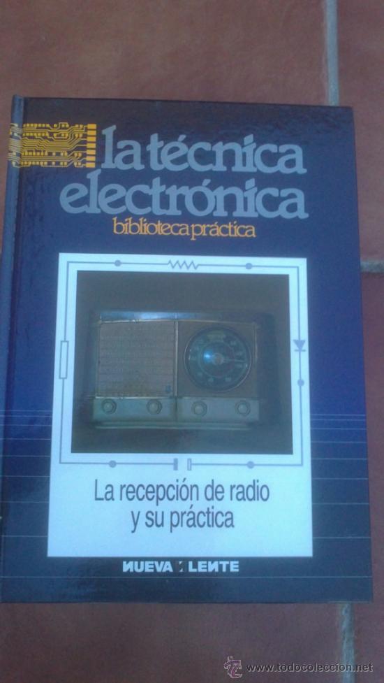Radios antiguas: LA TÉCNICA ELECTRÓNICA. BIBLIOTECA PRÁCTICA NUEVA LENTE.10 VOLUMENES - Foto 2 - 37103693