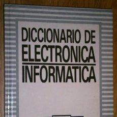 Radios antiguas: DICCIONARIO DE ELECTRÓNICA / INFORMÁTICA POR JOSÉ MOMPÍN POBLET DE MARCOMBO/ORBIS EN BARCELONA 1986. Lote 37444869