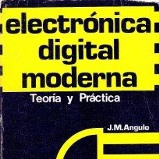 Radios antiguas: ELECTRONICA DIGITAL MODERNA - TEORIA Y PRACTICA - J.M. ANGULO - 2ª EDICIÓN. Lote 37891868