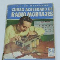 Radios antiguas: LIBRO RADIO CURSO ACELERADO DE RADIO MONTAJES, POR R.J. DE DARKNESS, CAPACITACION PRACTICA POR MEDIO. Lote 37932804
