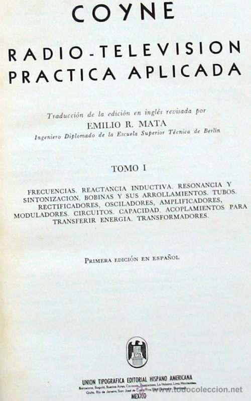 Radios antiguas: RADIO TELEVISIÓN PRÁCTICA APLICADA 7 TOMOS COMPLETA -COYNE -MÉXICO 1963 - 3066 PÁG. -VER DESCRIPCIÓN - Foto 2 - 38100301