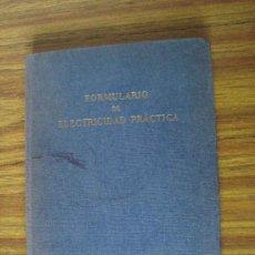 Radios antiguas: LIBRO - FORMULARIO ELECTRICIDAD PRACTICA - EDI. TECNICAS MARCOMBO 1964 - BARCELONA. Lote 38245173