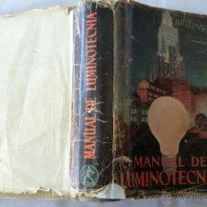 Radios antiguas: MANUAL DE LUMINOTECNIA -EDITORIAL LABOR 2ª EDIC 1943 . Lote 39506596