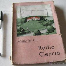 Radio antiche: RADIO CIENCIA. AGUSTIN RIU 1933. Lote 39511698