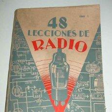 Radios antiguas: ANTIGUO LIBRO MANUAL CON 48 LECCIONES DE RADIO TOMO I - MANUAL DE 48 LECCIONESDE RADIO, PARA RADIOS . Lote 38251543
