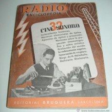 Radios antiguas: RADIO ENCICLOPEDIA Nº 32 CINE SONORO (BARCELONA, 1946) 1ª EDICION - ED. BRUGUERA. 87 PÁGS. 15 X 19 C. Lote 38254788