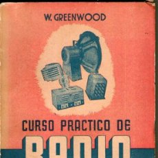 Radios antiguas: CURSO PRACTICO DE RADIO TOMO 4 RADIO AMPLIFICACION. GREENWOOD.TERCERA EDICION. Lote 40503378