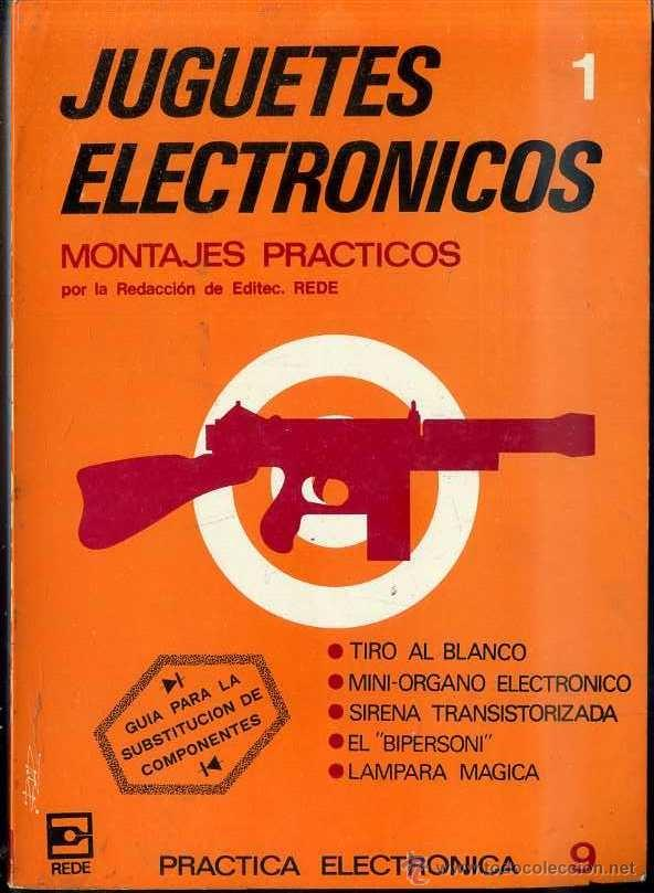 JUGUETES ELECTRÓNICOS 1 - MONTAJES PRÁCTICOS (REDE, 1981) (Radios, Gramófonos, Grabadoras y Otros - Catálogos, Publicidad y Libros de Radio)