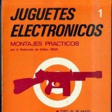 Radios antiguas: JUGUETES ELECTRÓNICOS 1 - MONTAJES PRÁCTICOS (REDE, 1981). Lote 41135110