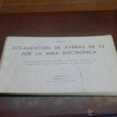 Radios antiguas: LOCALIZACION DE AVERIAS DE TV POR LA MIRA ELECTRONICA MARCOMBO 1964. Lote 41141034
