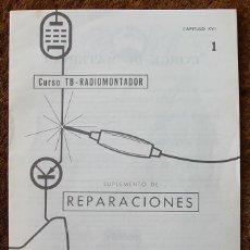 Radios antiguas: SUPLEMENTO 1 REPARACIONES CURSO DE RADIO CCC TB RADIOMONTADOR...SANNA. Lote 41603251
